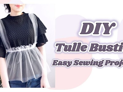 DIY Tulle Bustier. 手作り服 + ファッション * チュールビスチェの作り方. Costura. 옷만들기. Sewing Tutorialㅣmadebyaya