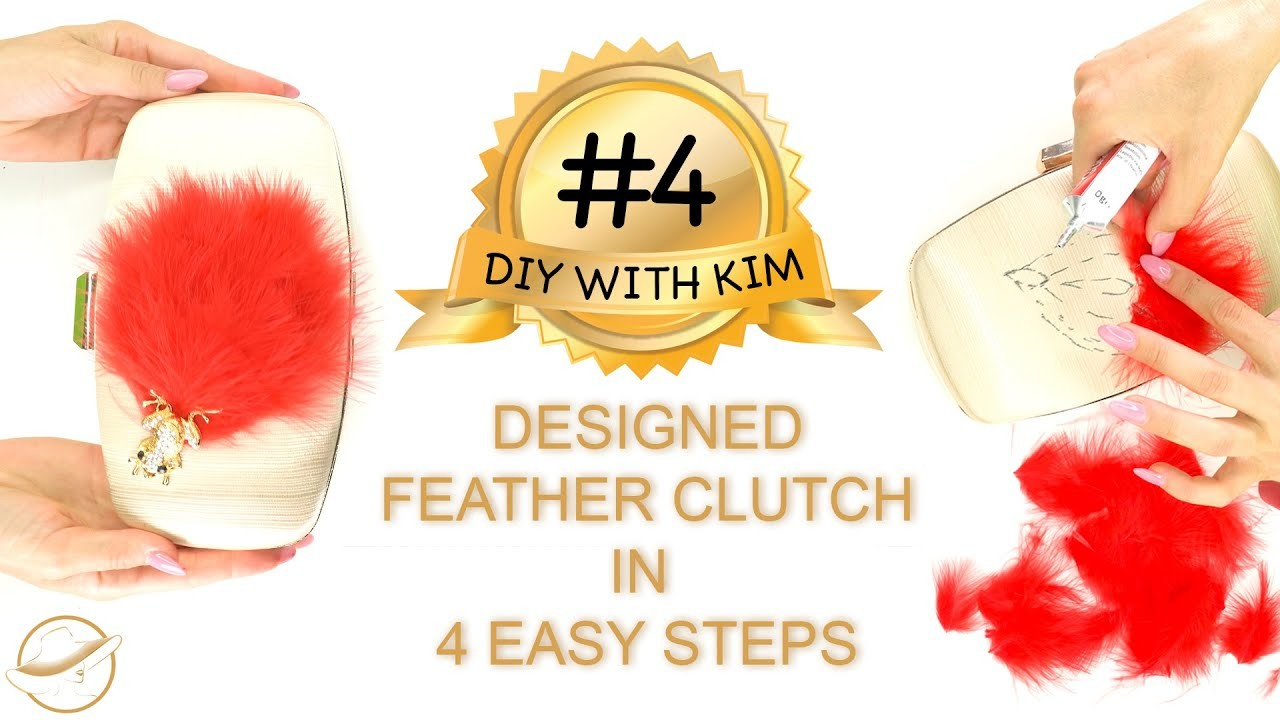 Feather Clutch - DIY WITH KIM #4 - How to make a Designed Feather Clutch In 4 Easy Steps