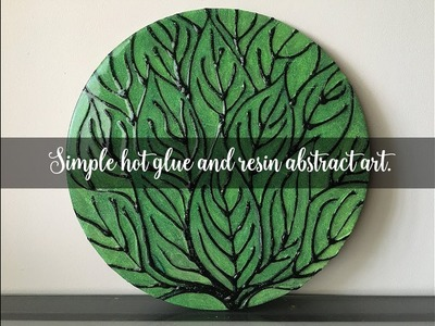 Simple Hot Glue and Resin Abstract Art Tutorial