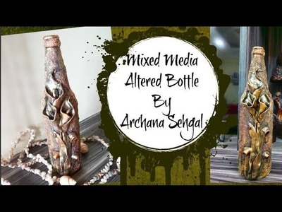 Mixed media Altered Bottle || DIY Calla Lily using Epoxy clay || Clay work
