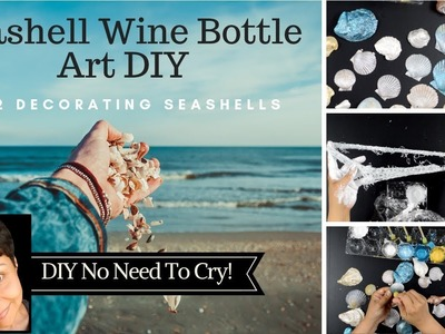 Seashell Wine Bottle Art DIY | Ep.2 Decorating Seashells