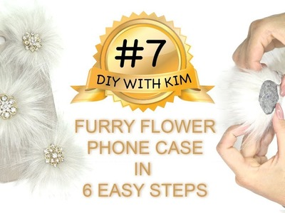 Furry Phone Case - DIY WITH KIM #7 - How to make a Furry Flower Phone Case in 6 Easy Steps