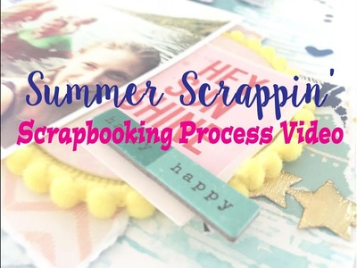 """Summer Scrapping 2018 Day 16- Scrapbooking Process #180- """"Sunshine is Magic"""""""