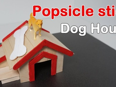 How to Build a Popsicle stick Dog House!