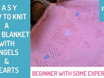 How to Knit an Angels & Hearts Baby Blanket - PART 3 - Angel