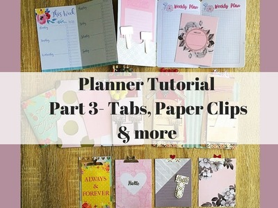 Planner Tutorial ~ Part 3: Tabs, Paper Clips & More
