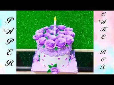 Birthday gift ideas.Paper cake box.handmade cake.