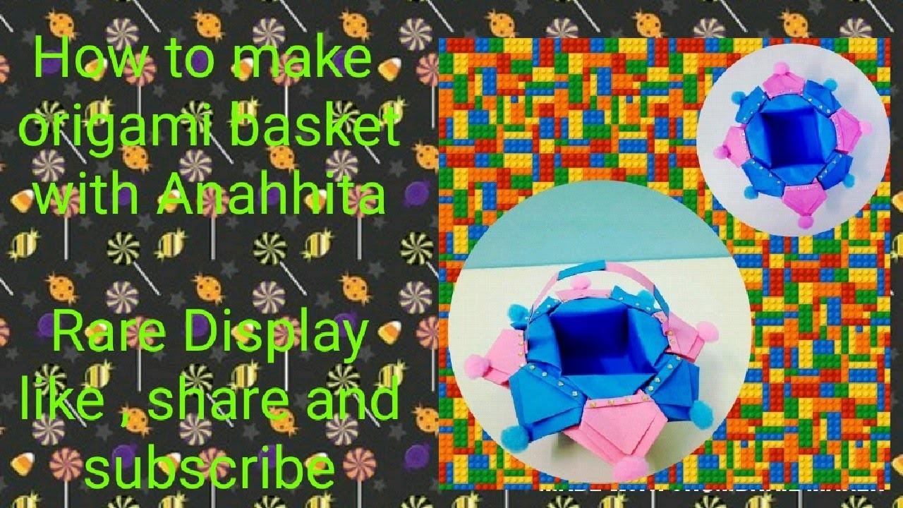how to make an origami basket with anahhita rare display