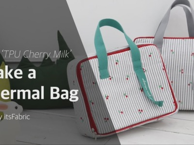[it's fabric] Making a Thermal Bag with Cherry Milk, sewing, DIY