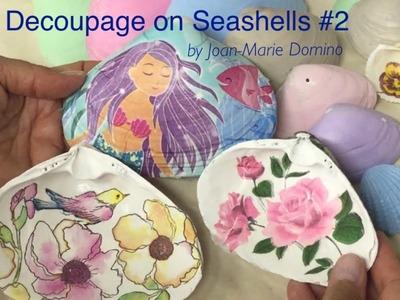 Decoupage on Seashells Mini series #2 with Joan-Marie Domino   #9