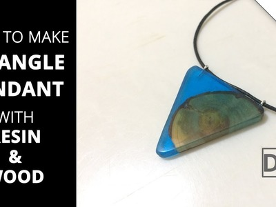 DIY - How to make Triangle Pendant with Epoxy Resin & Wood