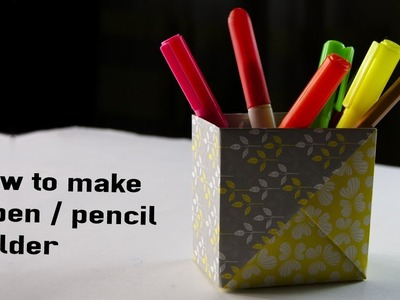 How to make a Pen. Pencil holder | Origami Box