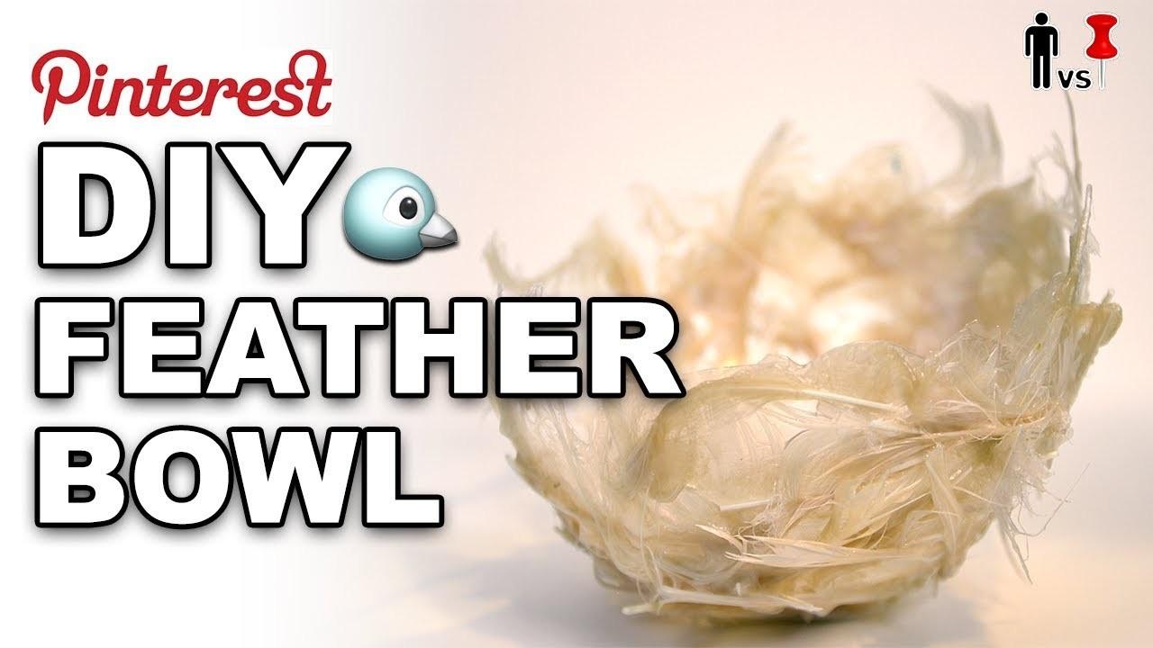 ????DIY Feather Bowl - Man Vs Pin #249