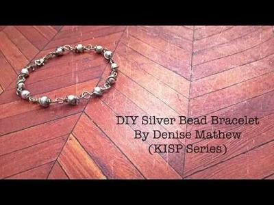DIY Silver Bead Bracelet by Denise Mathew(KISP series)