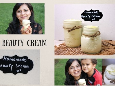 Homemade Beauty Cream | DIY | Priyanka Uppal