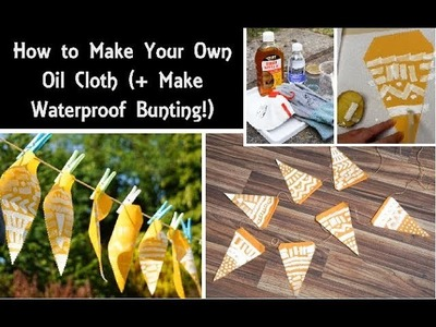 How to Make Oil Cloth | DIY Easy Outdoor Bunting | Traditional Waterproofing Technique