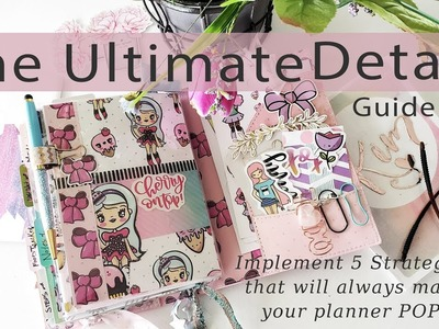 The Ultimate Planner Detail Guide: Implement 5 strategies that will always make it POP!