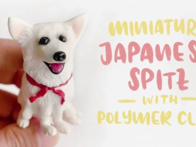 Miniature Dog Japanese Spitz with Polymer Clay