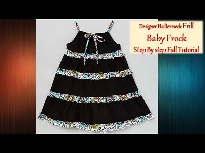 DIY Designer Halter Neck Frill Baby Frock Cutting And Stitching Tutorial