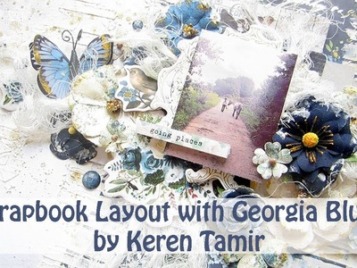 Scrapbooking layout with Georgia Blues | Tutorial by Keren Tamir
