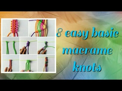 8 easy basic macrame knots