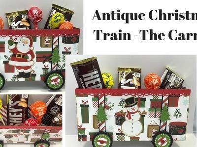 Antique Christmas Train Series - Part 2 - The Carrier