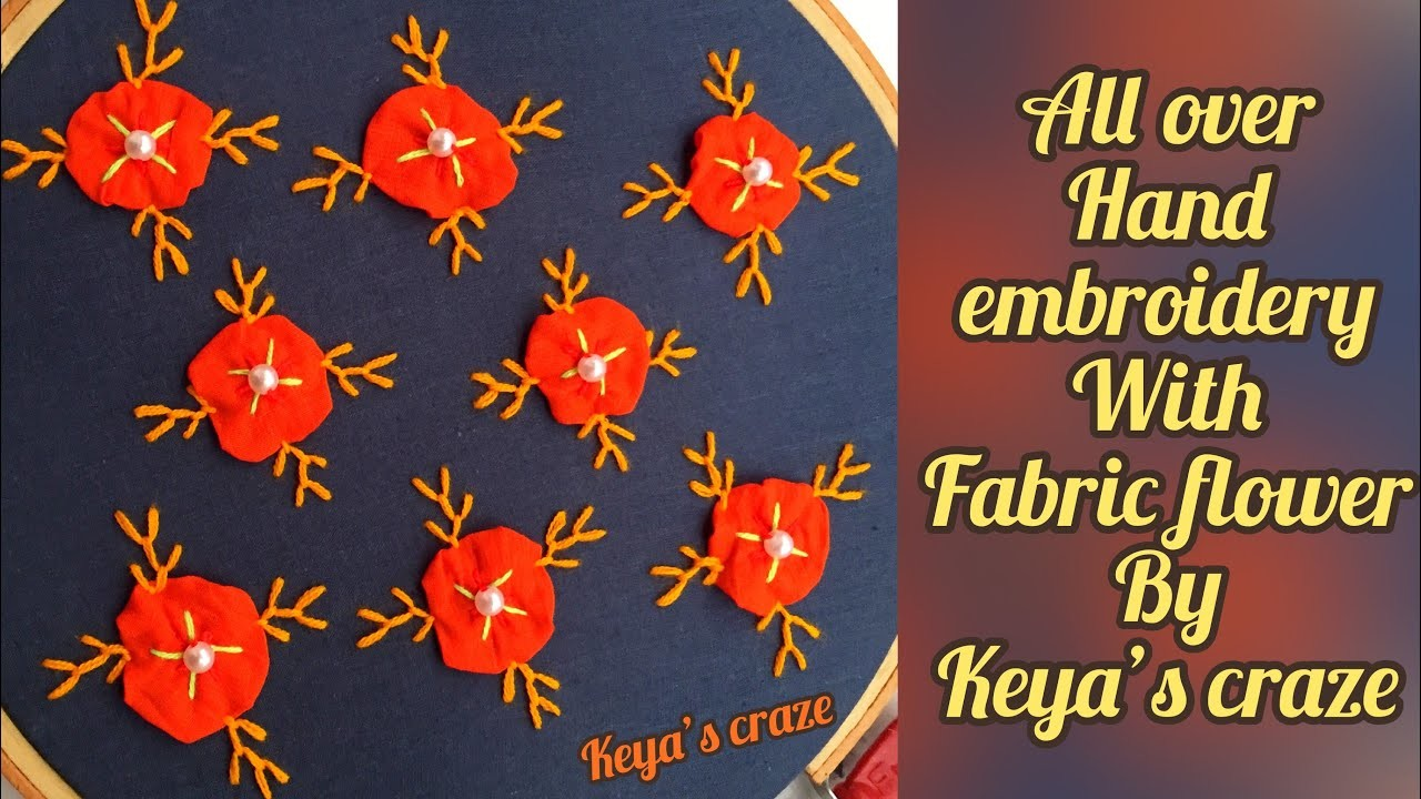 Hand embroidery   All over hand embroidery with fabric flower #handembroidery   keya's craze
