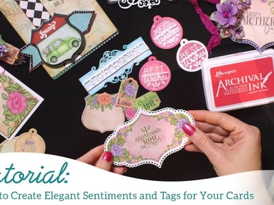 How to create elegant sentiments and tags for your cards