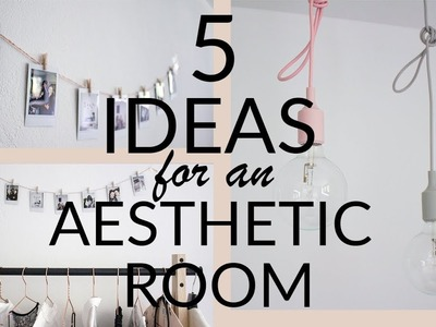 5 ideas for an aesthetic room | how to get a minimal and clean bedroom