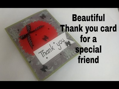Beautiful Thank you greeting card idea for a special Friend | complete tutorial