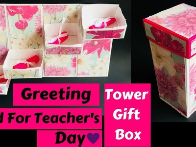 Greeting Card For Teacher's Day | Tower Box Card Tutorial