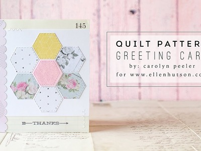 Hexagon floral quilt Greeting Card Tutorial