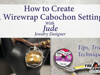 How to Wire Wrap a Cabochon Setting