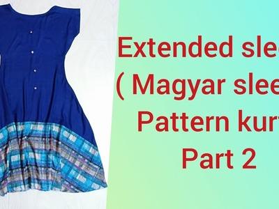 Extended Sleeve (magyar sleeve)  pattern Kurti Tutorial part 2.