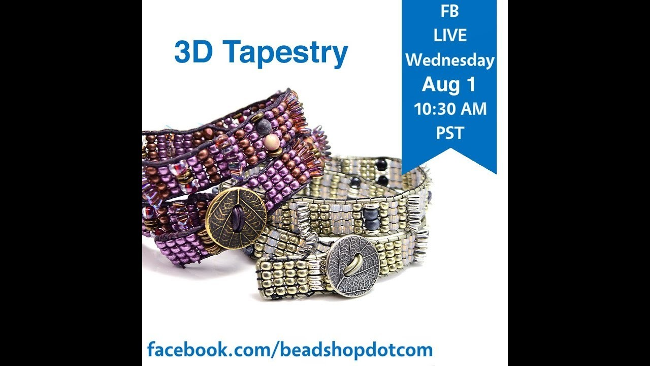 FB Live beadshop.com 3D Tapestry with Kate