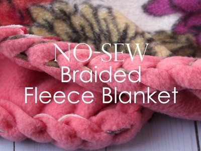 No-Sew Fleece Blanket with a Braided Edge