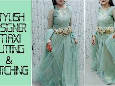 Stylish Designer Maxi Cutting & Stitching Full Tutorial_Easy To Make At Home