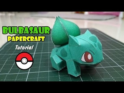 #001 Bulbasaur Papercraft Tutorial (Pokemon Papercraft)