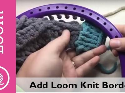 Bernat Blanket Stitch Along Clue #6 Add Loom Knit Border to Blanket