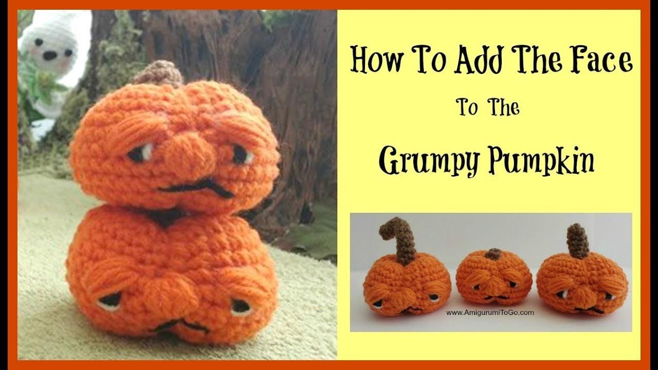 Crochet  Grumpy Pumpkin - How To Do The Face