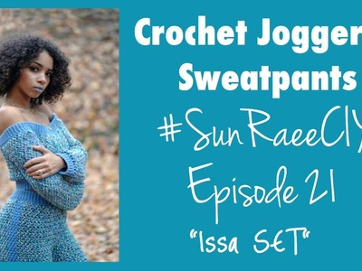 Crochet Jogger Sweat Pants Tutorial   #SunRaeeCIY episode 21   The piece to complete the set