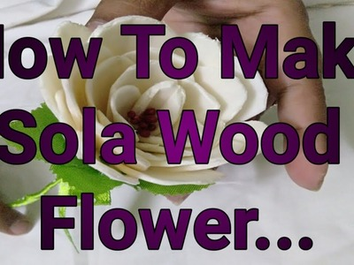 How to make flowers in sola wood