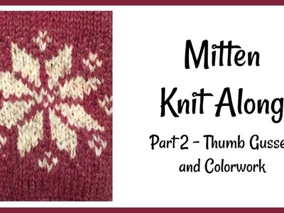 Simple Mitten Knit Along Part 2 - The Thumb Gusset and Color Work