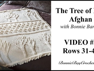 The Tree of Life Afghan, VIDEO #3, Rows 31 - 40, with Bonnie Barker