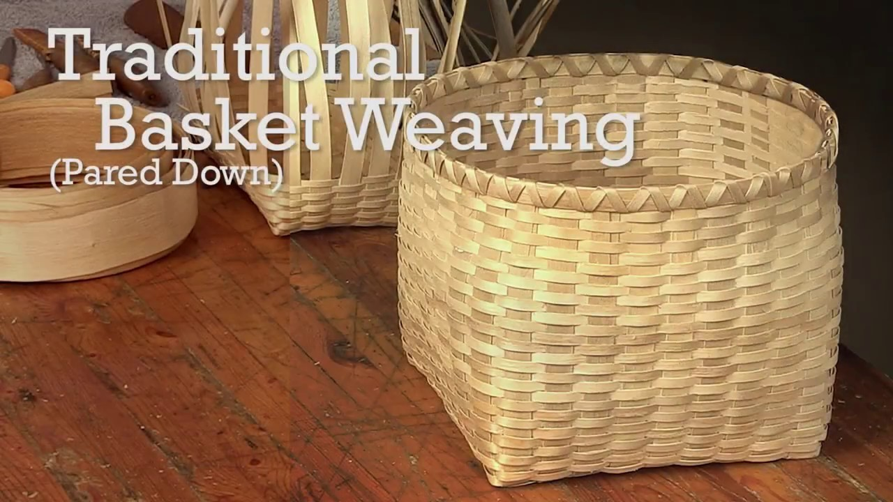 Traditional Basket Weaving (Pared Down)