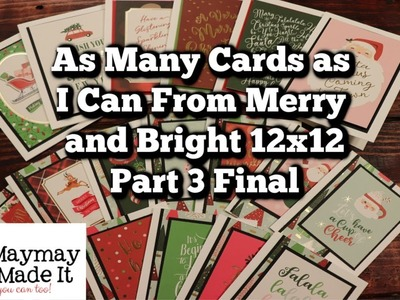 As Many Cards as I Can Merry and Bright 12x12 PART 3 Final