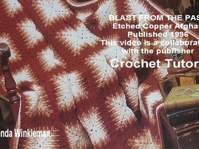 BLAST FROM THE PAST - The ETCHED Copper Afghan Published in 1996  Crochet Tutorial