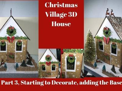 Christmas Village House Decorating and Adding Base