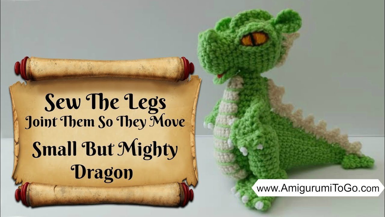 Crochet Along Small But Mighty Dragon Part 11 How to Make The Legs Jointed