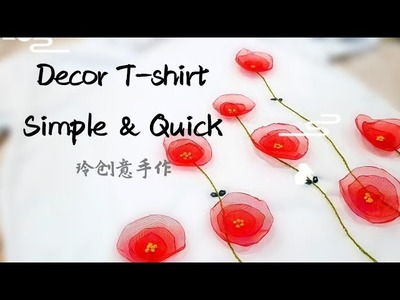 Decor T-shirt | Simple & Quick tutorial | Organza Fabric | Easy embroidery #HandyMum ❤❤